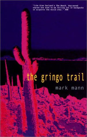 The Gringo Trail: Mann, Mark