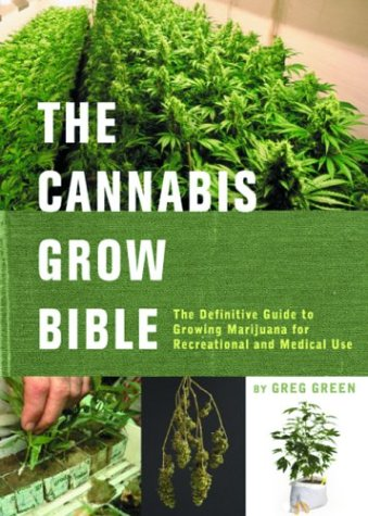 9781931160179: The Cannabis Grow Bible: The Definitive Guide to Growing Marijuana for Recreational and Medical Use