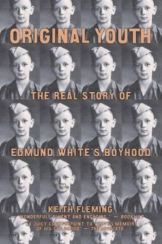9781931160209: Original Youth: The Real Story of Edmund White's Boyhood