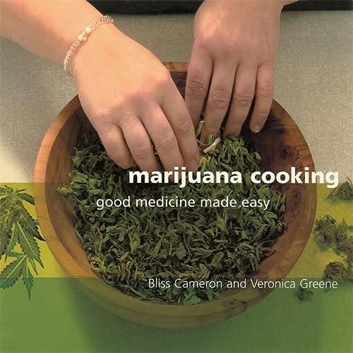 Marijuana Cooking: Good Medicine Made Easy: Cameron, Bliss; Green, Veronica