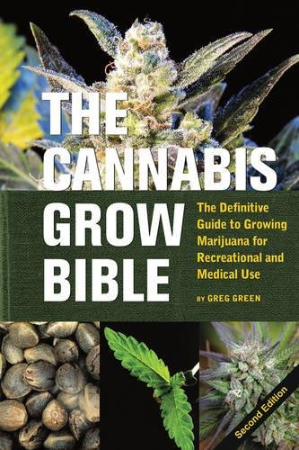 9781931160582: Cannabis Grow Bible, The: Definitive Guide to Growing Marijuana for Recreational and Medical Use
