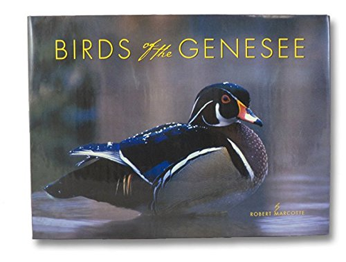 9781931169073: Birds of the Genesee: And the Stories of Those Who Watch Them