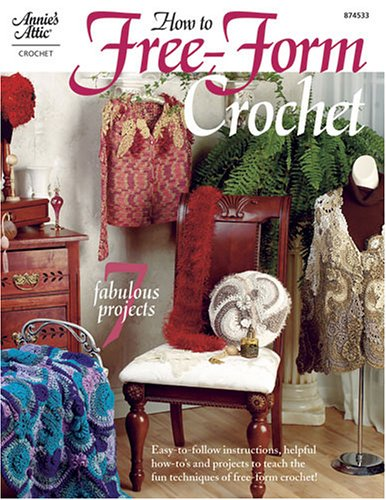9781931171823: How to Free-Form Crochet 8745331