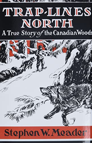 Trap-lines North : A True Story of the Canadian Woods: Jim Vanderbeck; Stephen W Meader