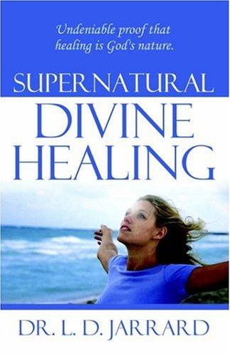 9781931178419: Supernatural Divine Healing