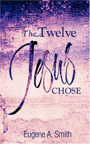 The Twelve Jesus Chose: Eugene Smith