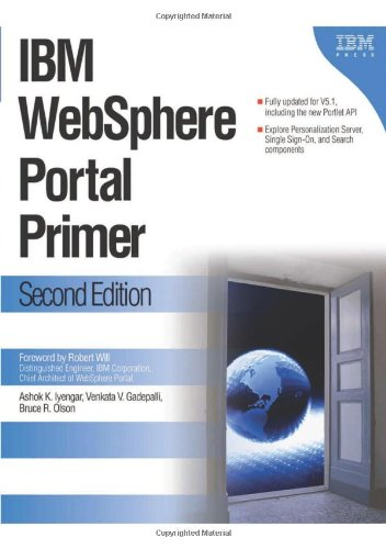 IBM WebSphere Portal Primer: Second Edition (193118223X) by Ashok Iyengar; Bruce Olson; Venkata Gadepalli
