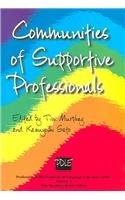 PDLE: Communities of Supportive Professionals: Vol 4 (Professional Development in Language ...