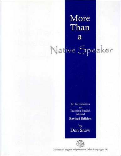 9781931185325: More Than a Native Speaker: An Introduction to Teaching English Abroad