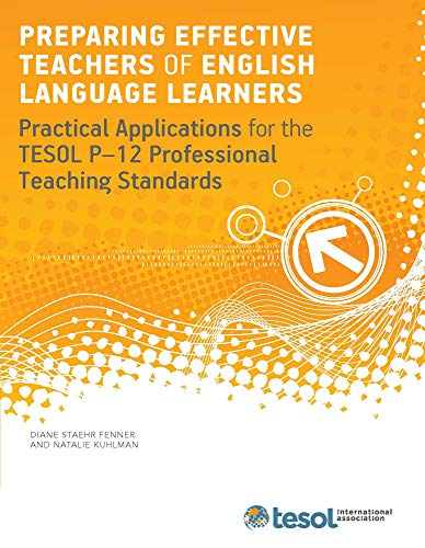 9781931185738: Preparing Effective Teachers of English Language Learners: Practical Applications of the Pre K-12 TESOL Professional Standards