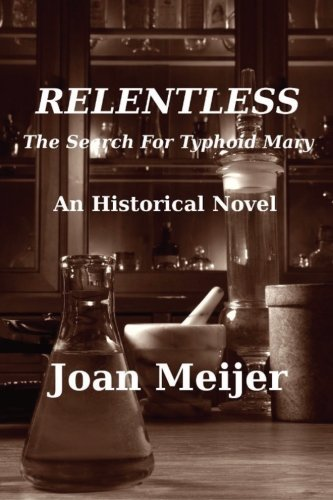 Relentless: The Search For Typhoid Mary: Meijer, Ms. Joan E.