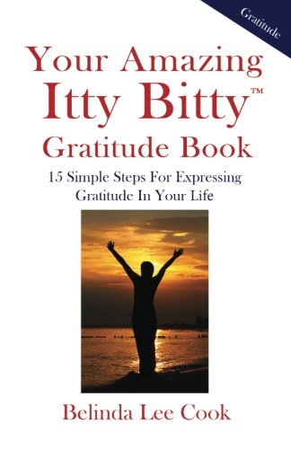 9781931191784: Your Amazing Itty Bitty Gratitude Book: 15 Simple Steps for Expressing Gratitude in Your Life