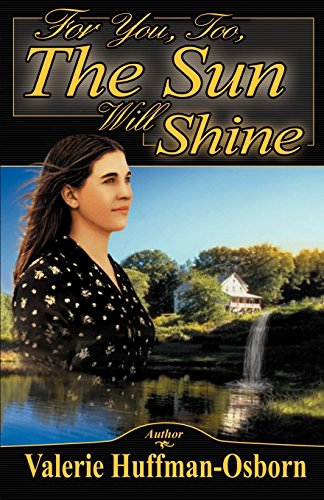 For You,Too, The Sun Will Shine: Huffman-Osborn, Valerie