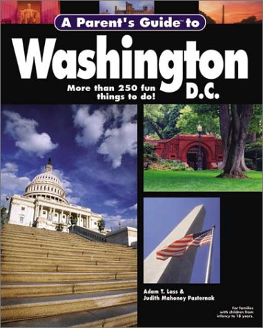 A Parent's Guide to Washington, D.C