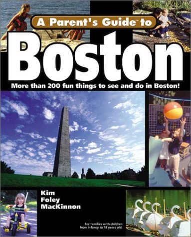 9781931199117: A Parent's Guide to Boston (Parent's Guide Press Travel series)