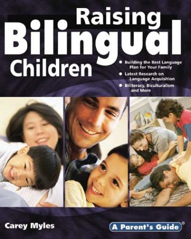 Raising Bilingual Children: Parent's Guide series: Myles, Carey