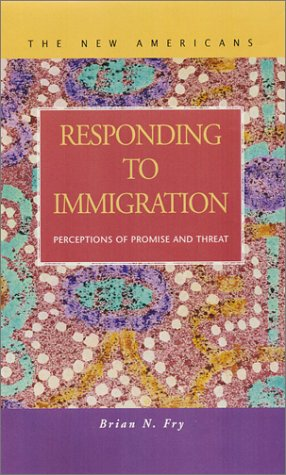 9781931202145: Responding to Immigration: Perceptions of Promise and Threat (New Americans (LFB Scholarly Publishing LLC.)
