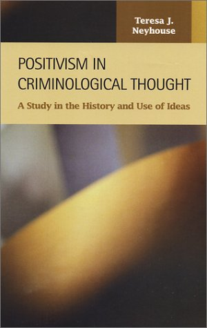 9781931202275: Positivism in Criminological Thought: A Study in the History and Use of Ideas (Criminal Justice (LFB Scholarly Publishing LLC).)