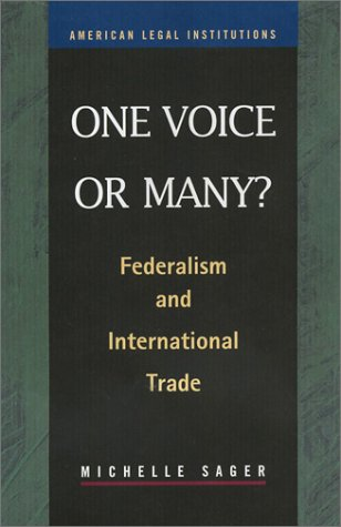 9781931202381: One Voice or Many?: Federalism and International Trade (American Legal Institutions)