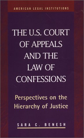 9781931202398: U.S. Court of Appeals and the Law of Confessions: Perspectives on the Hierarchy of Justice (American Legal Institutions)