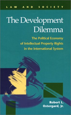 The Development Dilemma: The Political Economy of Intellectual Property Rights in the International...