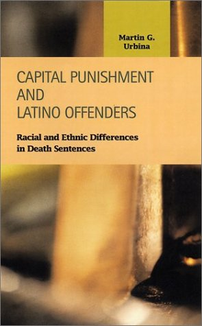 9781931202602: Capital Punishment and Latino Offenders: Racial and Ethnic Differences in Death Sentences (Criminal Justice)