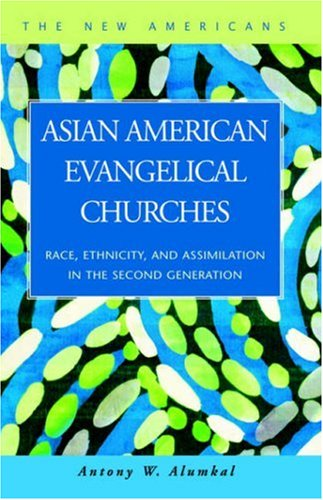 9781931202640: Asian American Evangelical Churches: Race, Ethnicity, and Assimilation in the Second Generation (New Americans)