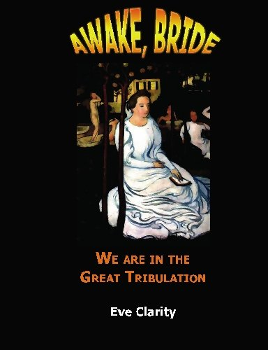 9781931203173: Awake, Bride: We are in the Great Tribulation