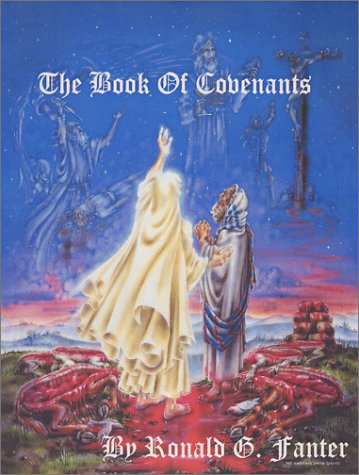 The Book Of Covenants: Dr. Ronald G. Fanter