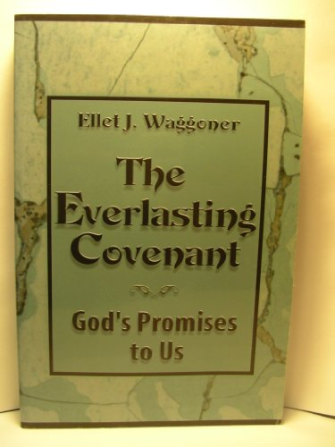 Everlasting Covenant: Waggoner, Ellet J.