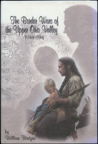 9781931220064: The Border Wars of the Upper Ohio Valley