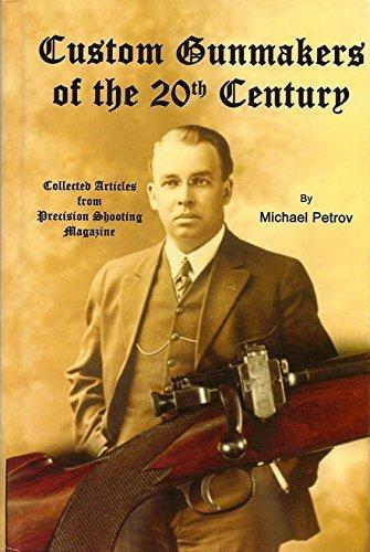 Custom Gunmakers of the 20th Century: Michael Petrov