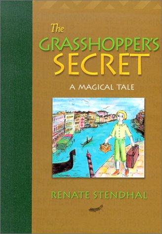Grasshopper's Secret: A Magical Tale: Renate Stendhal