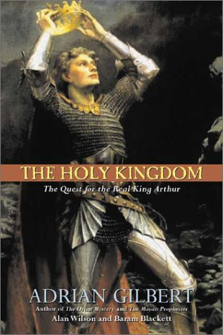 9781931229180: The Holy Kingdom: The Quest for the Real King Arthur
