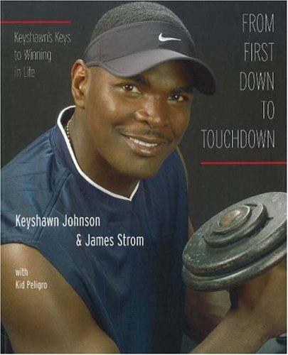 From First Down to Touchdown: Johnson, Keyshawn; Strom, James; Peligro, Kid