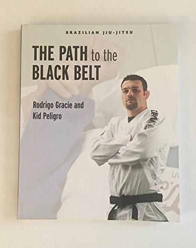 9781931229425: Brazilian Jiu-jitsu: The Path to the Black Belt (Brazilian Jiu-jitsu Series)