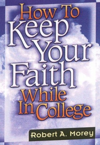 9781931230209: How to Keep Your Faith While in College