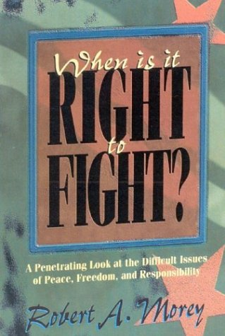 9781931230247: When is it Right to Fight
