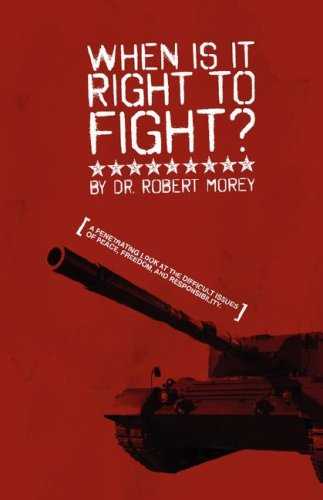 9781931230384: When is it Right to Fight?