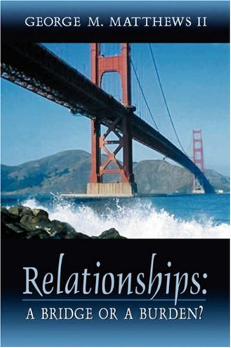 9781931232968: Relationships: A Bridge or a Burden?