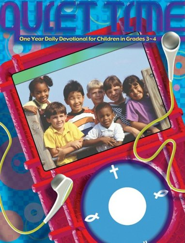 9781931235785: Quiet Time: One Year Daily Devotional for Children in Grades 3-4: Quiet Time Daily Devotional (Quiet Time Daily Devotionals)