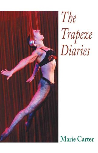 The Trapeze Diaries: Carter, Marie