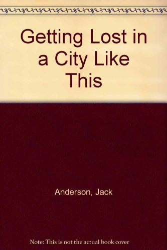 Getting Lost in a City Like This: Anderson, Jack