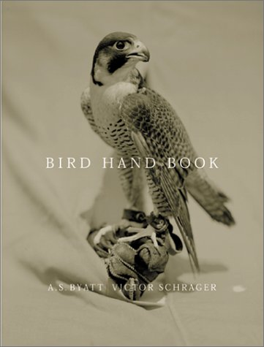 Bird Hand Book: Victor Schrager, A S Byatt, Victor Schrager, A S Byatt,