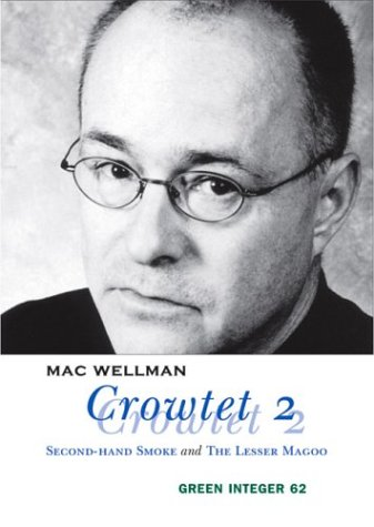 Crowtet 2: Second-Hand Smoke and The Lesser Magoo (Green Integer): Wellman, Mac