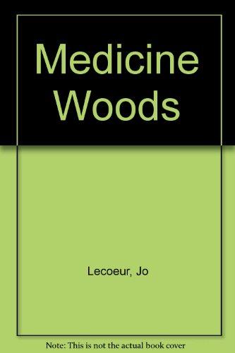 Medicine Woods: Lecoeur, Jo
