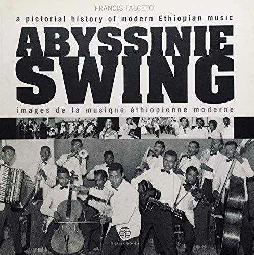 9781931253093: Abyssinie Swing: A Pictorial History of Modern Ethiopian Music