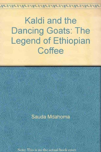 9781931253178: Kaldi and the Dancing Goats: The Legend of Ethiopian Coffee