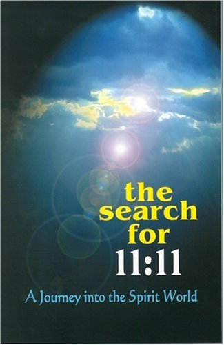 9781931254113: The Search for 11:11: A Journey into the Spirit World