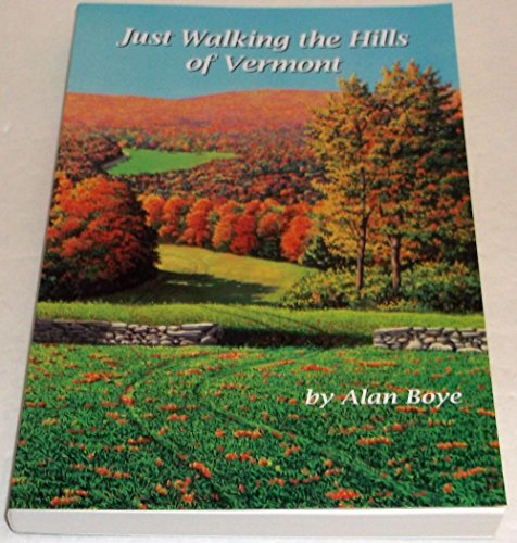 Just Walking the Hills of Vermont: Alan Boye